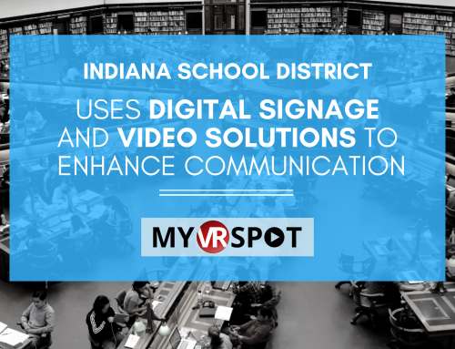 Indiana School District Uses Digital Signage and Video Solutions to Enhance Communication | MyVRSpot District Profile