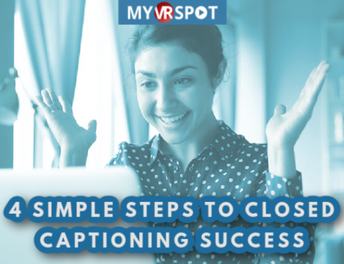 4 Simple Steps to Closed Captioning Success