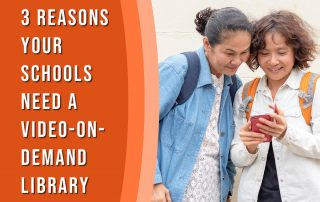 two women looking at phone with title 3 reasons your schools need a video on demand library