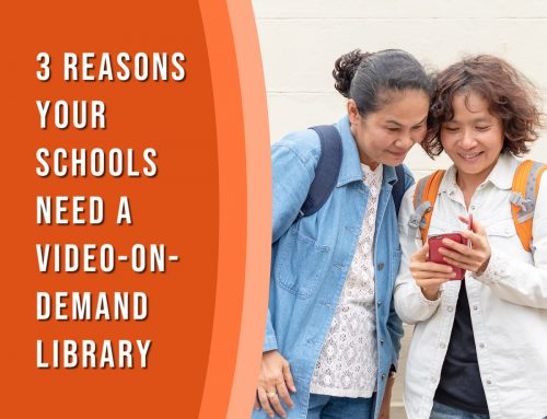 3 Reasons Your Schools Need a Video-on-Demand Library